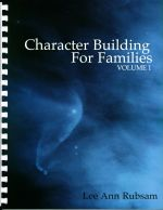Character Building for Families by Lee Ann Rubsam